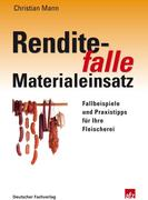 Renditefalle Materialeinsatz