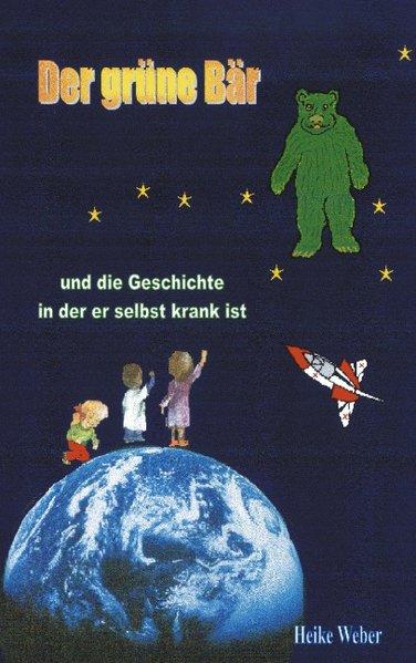 Der grüne Bär und die Geschichte in der er selbst krank ist als Buch