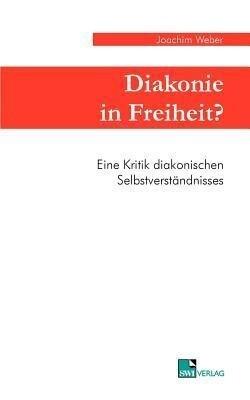 Diakonie in Freiheit ? als Buch