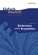 Biedermann und die Brandstifter. Klassen 8 - 10