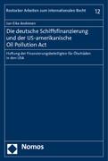 Die deutsche Schiffsfinanzierung und der US-amerikanische Oil Pollution Act