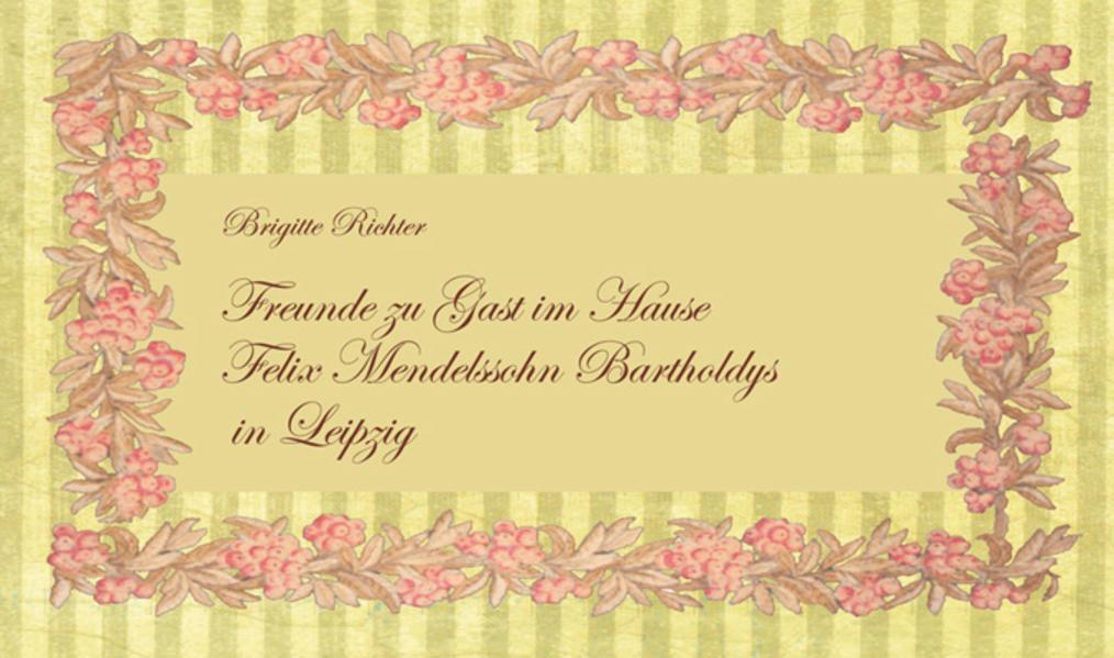 Freunde zu Gast im Hause Felix Mendelssohn Bart...