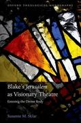 Blake's 'jerusalem' as Visionary Theatre: Entering the Divine Body