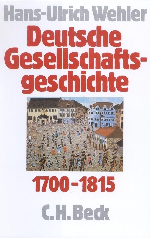 Deutsche Gesellschaftsgeschichte 1700 - 1815 als Buch