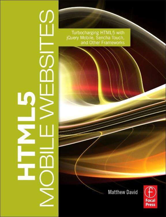 HTML5 Mobile Websites als Buch von Matthew David