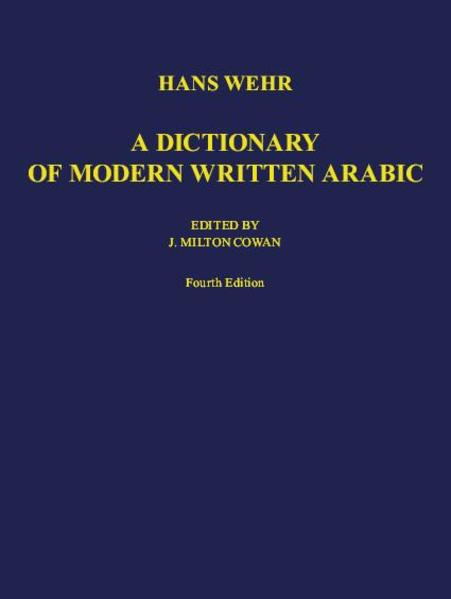 A Dictionary of Modern Written Arabic. Arabic - English als Buch (gebunden)