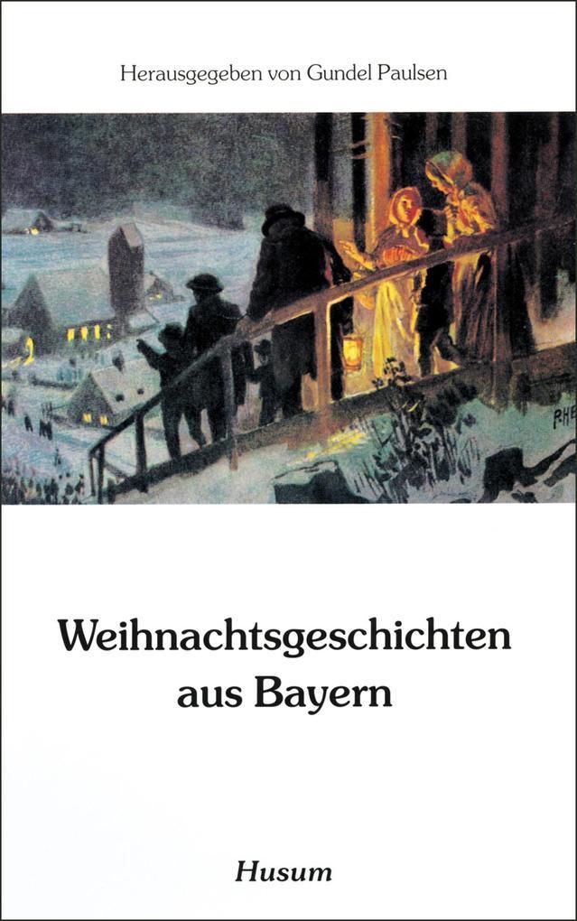 Weihnachtsgeschichten aus Bayern als Buch