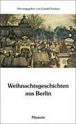 Weihnachtsgeschichten aus Berlin