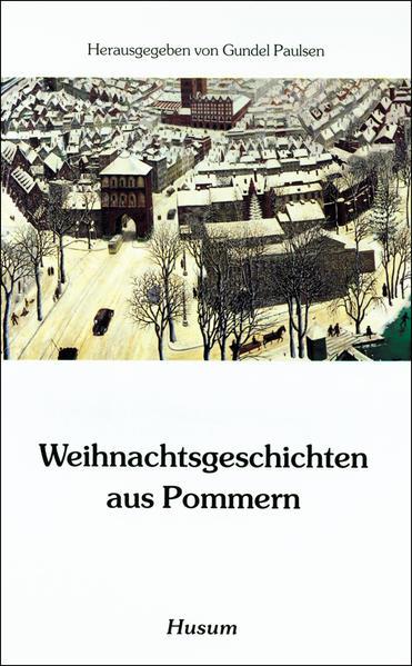 Weihnachtsgeschichten aus Pommern als Buch