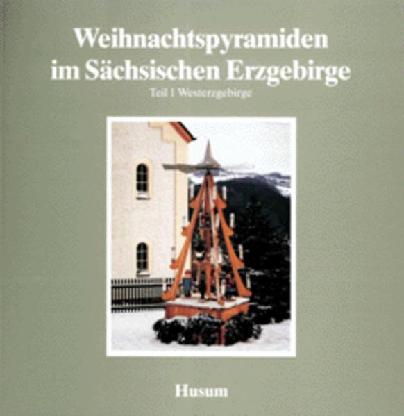 Weihnachtspyramiden im Sächsischen Erzgebirge 1 als Buch