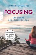 Focusing. Der Stimme des Körpers folgen