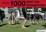1000 Spiel- und Übungsformen zum Aufwärmen