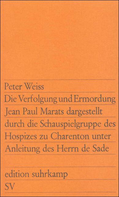 Die Verfolgung und Ermordung Jean Paul Marats dargestellt durch die Schauspielgruppe des Hospizes zu Charenton unter Anleitung des Herrn de Sade als Taschenbuch