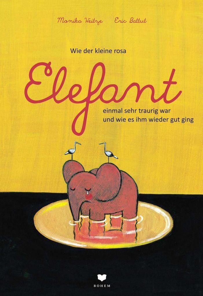 Wie der kleine rosa Elefant einmal sehr traurig war und wie es ihm wieder gut ging als Buch