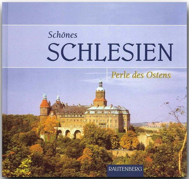 Schönes Schlesien. Perle des Ostens als Buch
