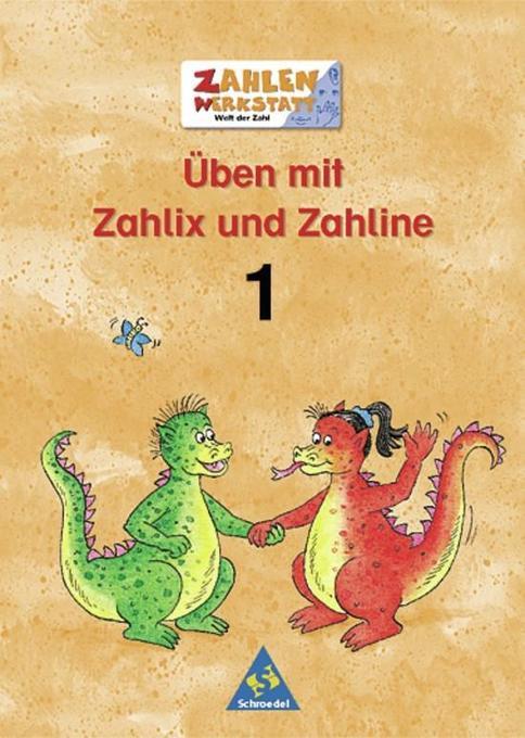 Welt der Zahl. Zahlenwerkstatt. Üben mit Zahlix und Zahline 1 als Buch