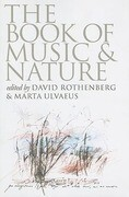 The Book of Music & Nature: An Anthology of Sounds, Words, Thoughts