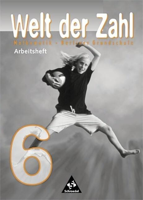 Die Welt der Zahl 6. Arbeitsheft. Grundschule. Berlin als Buch