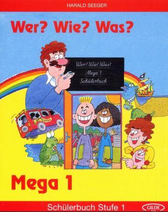 Wer? Wie? Was? Mega Stufe 1. Schülerbuch als Buch