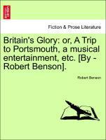 Britain´s Glory: or, A Trip to Portsmouth, a mu...