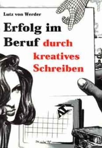 Erfolg im Beruf durch kreatives Schreiben als Buch