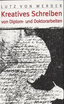 Kreatives Schreiben von Diplom- und Doktorarbeiten als Buch