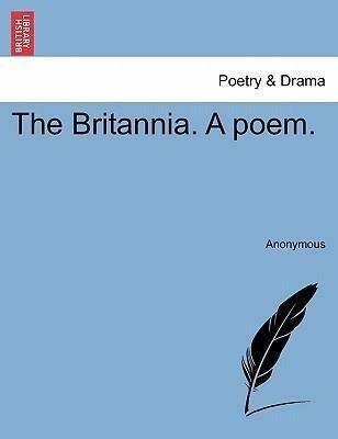 The Britannia. A poem. als Taschenbuch von Anonymous