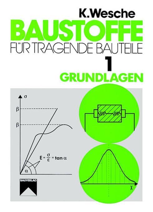 Baustoffe für tragende Bauteile 1. Baustoffkenngrößen, Mess- und Prüftechnik, Statistik und Qualitätssicherung als Buch