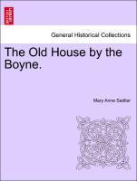 The Old House by the Boyne. als Taschenbuch von Mary Anne Sadlier