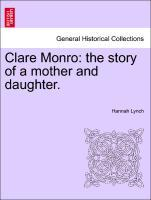 Clare Monro: the story of a mother and daughter. als Taschenbuch von Hannah Lynch