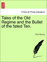 Tales of the Old Regime and the Bullet of the fated Ten. als Taschenbuch von Price Warung