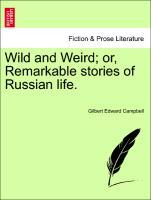 Wild and Weird; or, Remarkable stories of Russi...