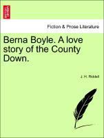 Berna Boyle. A love story of the County Down. als Taschenbuch von J. H. Riddell