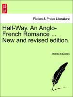 Half-Way. An Anglo-French Romance ... New and revised edition. als Taschenbuch von Matilda Edwards