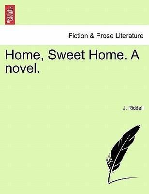 Home, Sweet Home. A novel. Vol. II als Taschenbuch von J. Riddell