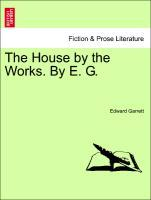 The House by the Works. By E. G. als Taschenbuc...