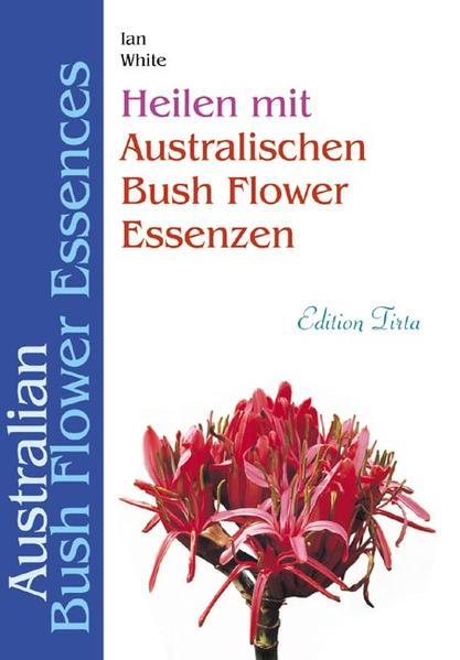 Heilen mit australischen Bush Flower Essenzen als Buch
