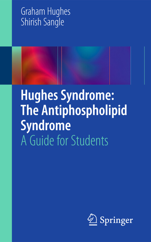 Hughes Syndrome: The Antiphospholipid Syndrome ...