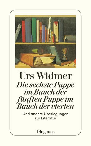 Die sechste Puppe im Bauch der fünften Puppe im Bauch der vierten und andere Überlegungen zur Literatur als Taschenbuch