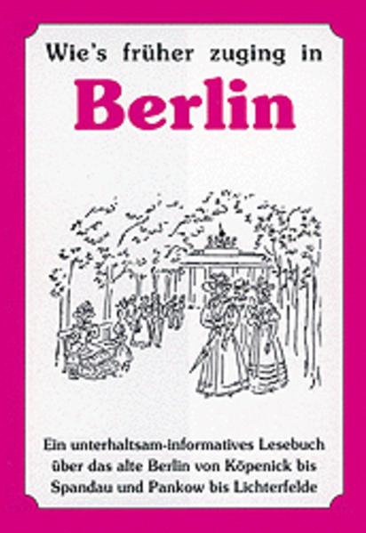 Wie's früher zuging in Berlin als Buch