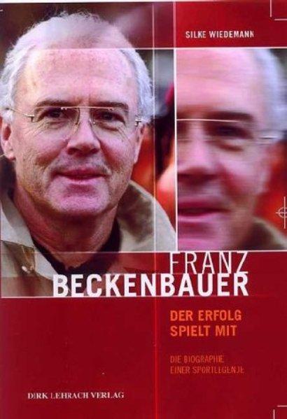 Franz Beckenbauer. Der Erfolg spielt mit als Buch
