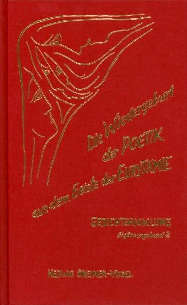 Die Wiedergeburt der Poetik aus dem Geiste der Eurythmie. Ergänzungsband II Gedichtsammlung als Buch