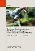 Das neue Bundeswasserrecht für Anlagen zum Umgang mit wassergefährdenden Stoffen