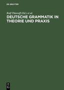 Deutsche Grammatik in Theorie und Praxis
