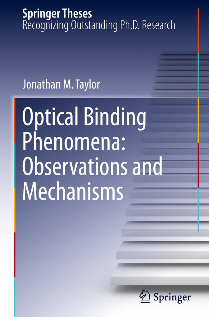 Optical Binding Phenomena: Observations and Mechanisms als Buch (gebunden)