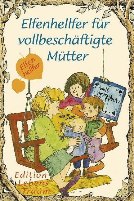 Elfenhellfer. Elfenhellfer für vollbeschäftigte Mütter als Buch