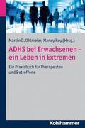 ADHS bei Erwachsenen - ein Leben in Extremen
