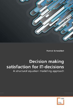 Decision making satisfaction for IT-decisions a...