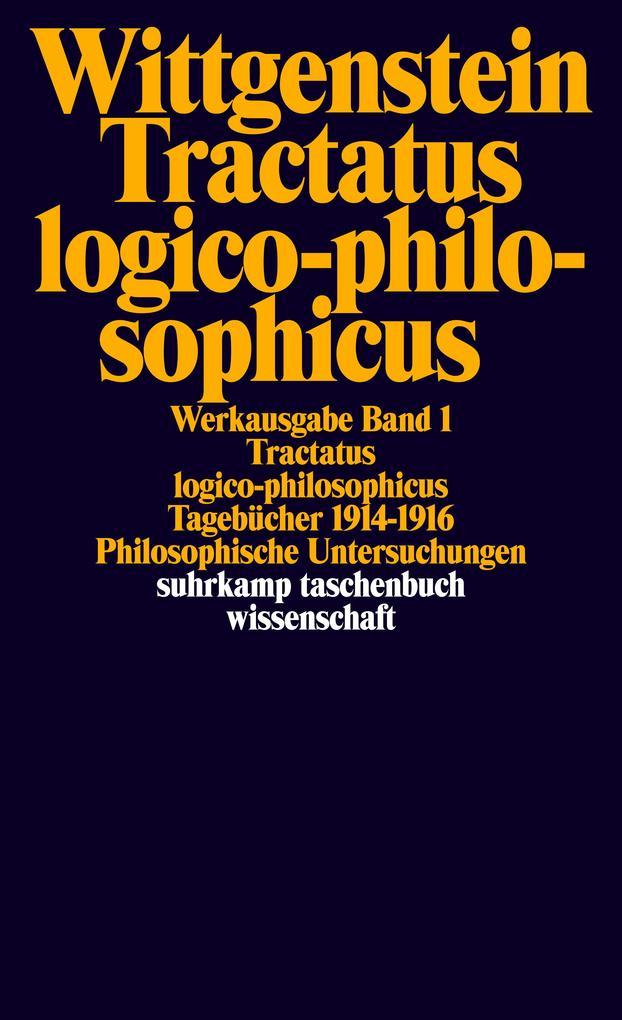 Tractatus logico-philosophicus. Tagebücher 1914 - 1916. Philosophische Untersuchungen als Taschenbuch