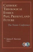Catholic Theological Ethics, Past, Present, and Future: The Trento Conference